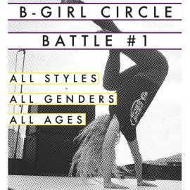 B-Girl Circle Battle & Workshop