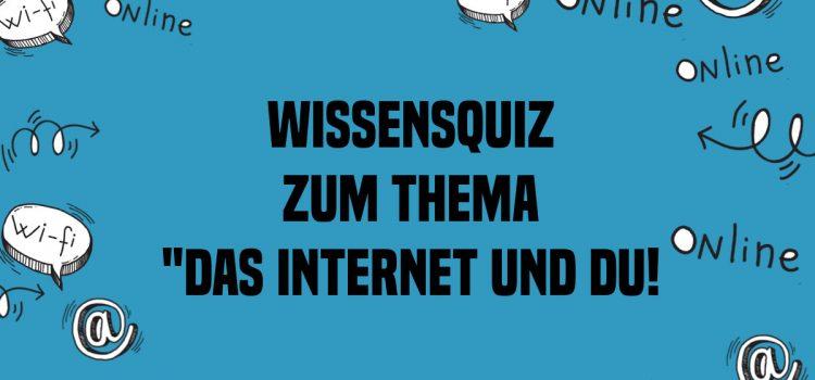 """Wissensquiz """"Das Internet und Du"""""""