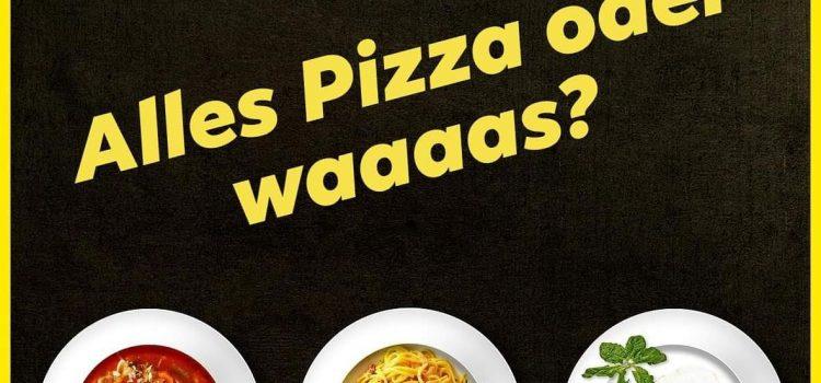 #Alles PIZZA oder waaas?