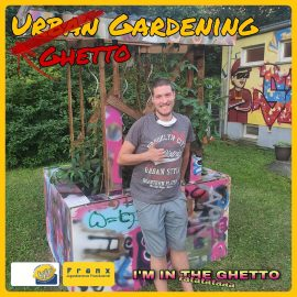 Ghetto Gardening im Jugendzentrum FRANX