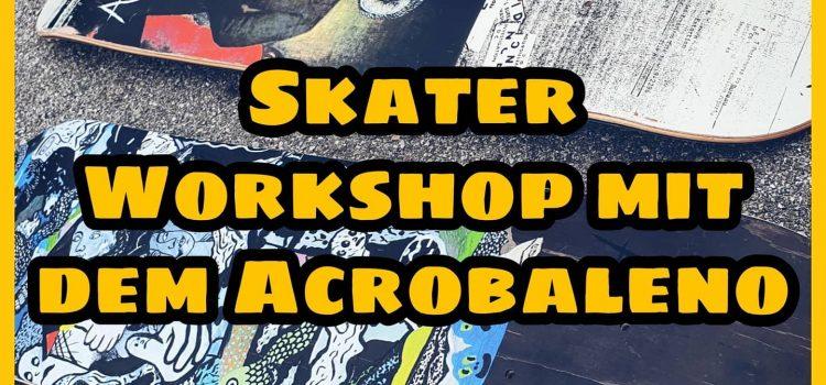 Skate-Workshop | zu Gast beim Acrobaleno und Verein Sk8