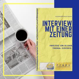 Uns besucht eine Reporterin – Interviews zu Covid19