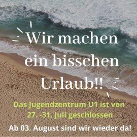 Sommersperre 27. – 31. Juli 2021